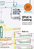 WHAT IS COOKING NE: The Action: Cooking, The Result: Cuisine