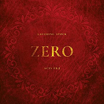 Zero Acts 1 & 2