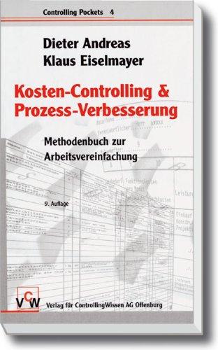 Kosten-Controlling & Prozess-Verbesserung: Methodenbuch zur Arbeitsvereinfachung