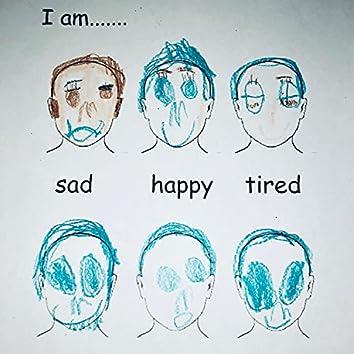 sad happy tired