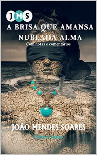 A BRISA QUE AMANSA NUBLADA ALMA (Portuguese Edition)