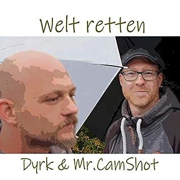 Welt retten (feat. Mr. Camshot)