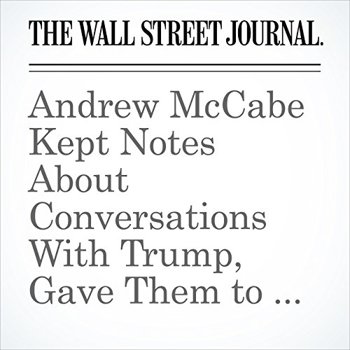 Andrew McCabe Kept Notes About Conversations With Trump, Gave Them to Mueller audiobook cover art