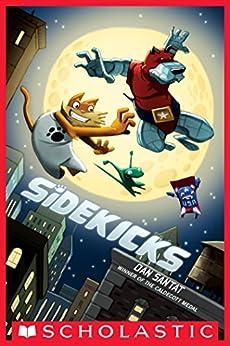 Sidekicks by [Dan Santat]