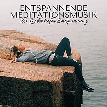 Entspannende Meditationsmusik - 25 Lieder tiefer Entspannung, Tiefenentspannungsmusik und Beruhigende Naturgeräusche