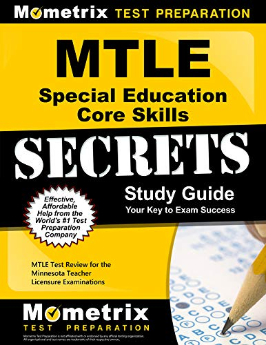 Compare Textbook Prices for MTLE Special Education Core Skills Secrets Study Guide: MTLE Test Review for the Minnesota Teacher Licensure Examinations Study Guide Edition ISBN 9781630945671 by MTLE Exam Secrets Test Prep Team