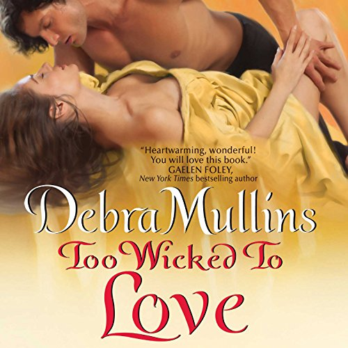 Too Wicked to Love                   By:                                                                                                                                 Debra Mullins                               Narrated by:                                                                                                                                 Kitty Mule                      Length: 8 hrs and 18 mins     9 ratings     Overall 4.1