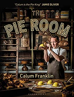 The Pie Room: 80 achievable and show-stopping pies and sides for pie lovers everywhere by [Calum Franklin]