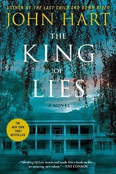 The King of Lies: A Novel by [John Hart]
