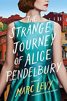 The Strange Journey of Alice Pendelbury by [Marc Levy, Chris Murray]
