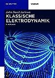 Klassische Elektrodynamik (De Gruyter Studium) - Christopher Witte