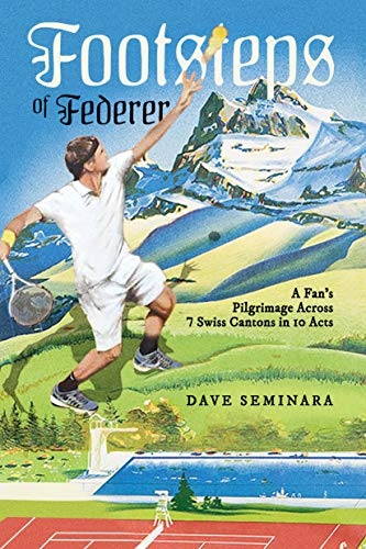 Footsteps of Federer: A Fan's Pilgrimage Across 7 Swiss Cantons in 10 Acts (English Edition)