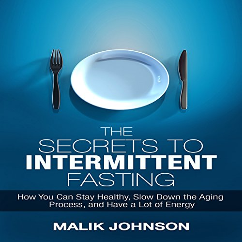 The Secrets to Intermittent Fasting audiobook cover art