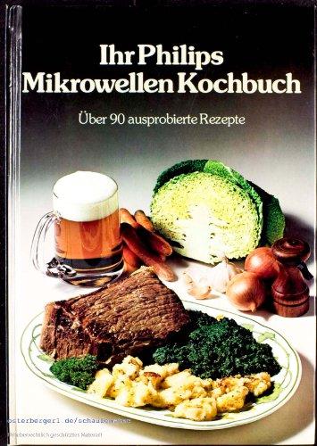 Ihr Philips Mikrowellen Kochbuch