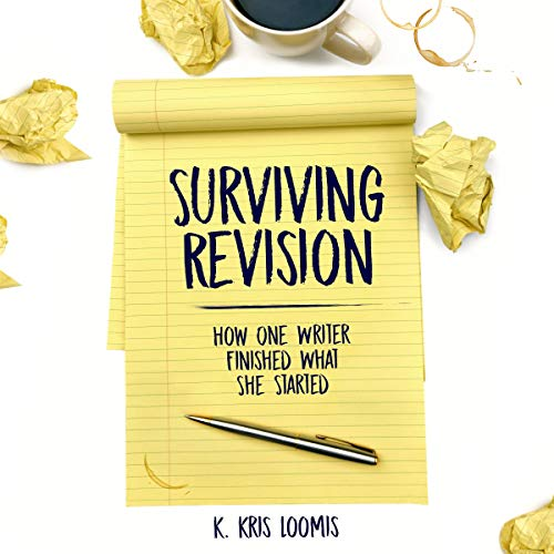 Surviving Revision: How One Writer Finished What She Started audiobook cover art