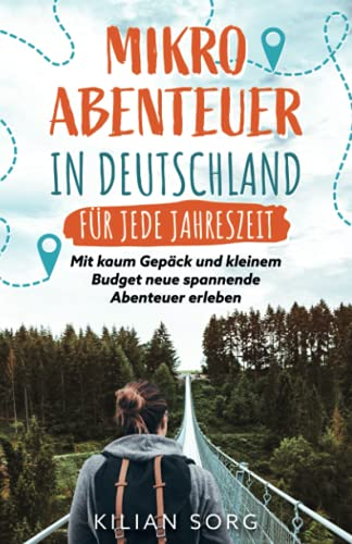 Mikroabenteuer in Deutschland für jede Jahreszeit: Mit kaum Gepäck und kleinem Budget neue spannende Abenteuer erleben