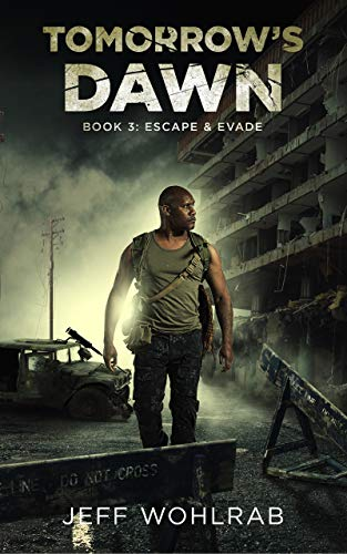 Escape and Evade (Tomorrow's Dawn Book 3) by [Jeff Wohlrab]