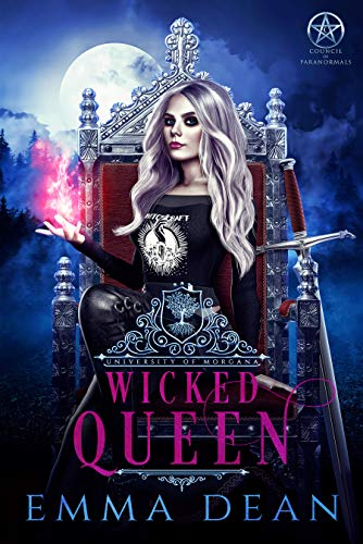 Wicked Queen: A Reverse Harem Academy Series (University of Morgana: Academy of Enchantments and Witchcraft Book 9) by [Emma Dean]