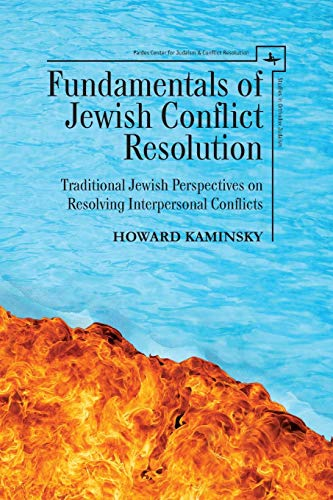 Fundamentals of Jewish Conflict Resolution: Traditional Jewish Perspectives on Resolving Interpersonal Conflicts (Studies in Orthodox Judaism)