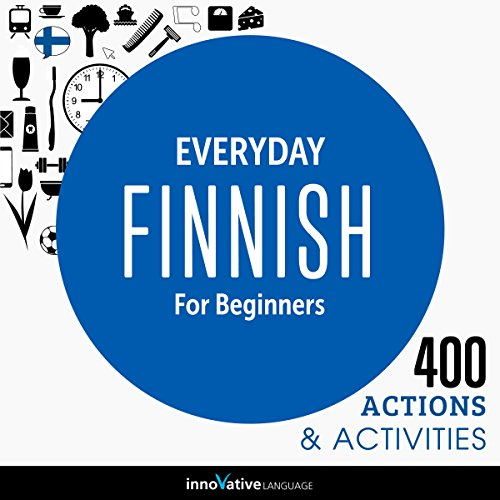 Everyday Finnish for Beginners - 400 Actions & Activities audiobook cover art