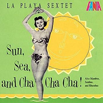 Sun, Sea, And Cha Cha Cha!