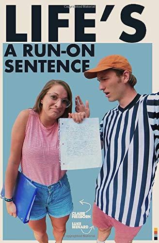 Life's A Run-On Sentence