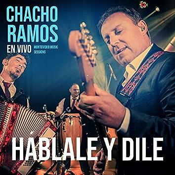 Háblale y Dile (Montevideo Music Sessions)