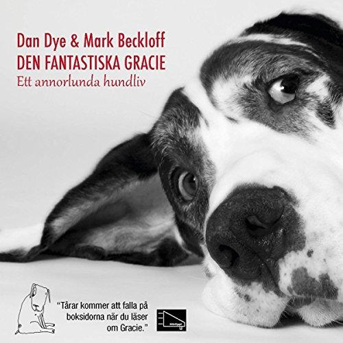Den fantastiska Gracie: Ett annorlunda hundliv cover art