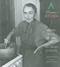 [Margaret Wood] A Painter's Kitchen: Recipes from The Kitchen of Georgia O'Keeffe - Paperback