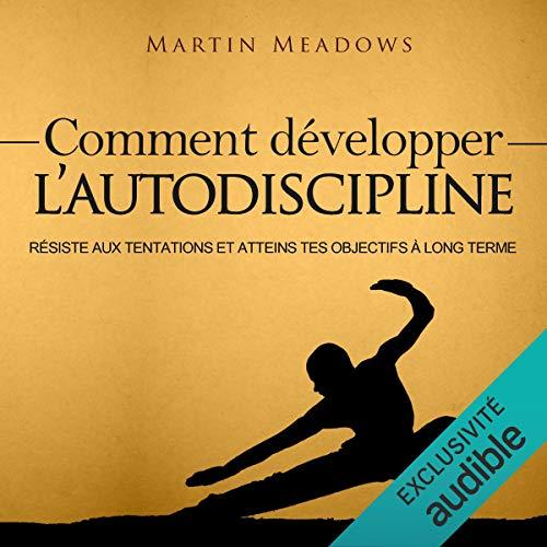 Page de couverture de Comment Développer l'Autodiscipline [How to Develop Self Discipline]