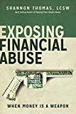Exposing Financial Abuse: When Money Is a Weapon (Healing From Hidden Abuse) (Volume 2)