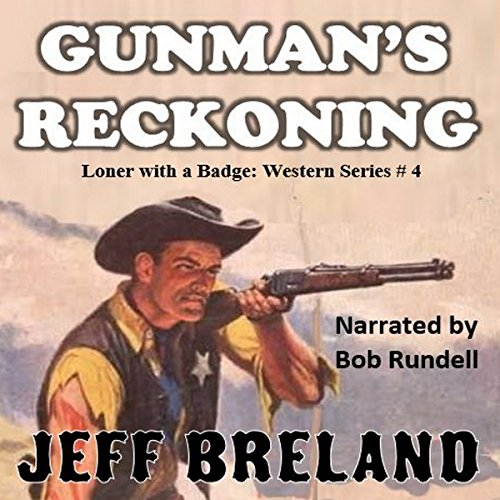 Gunman's Reckoning: Loner with a Badge #4 audiobook cover art