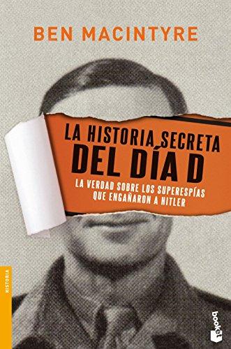 La historia secreta del Día D: La verdad sobre los superespías que engañaron a Hitler: 7 (Divulgación)