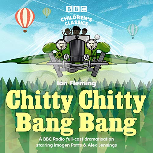 Chitty Chitty Bang Bang     A BBC Radio Full-Cast Dramatisation              Autor:                                                                                                                                 Ian Fleming                               Sprecher:                                                                                                                                 Alex Jennings,                                                                                        full cast,                                                                                        Imogen Stubbs                      Spieldauer: 58 Min.     Noch nicht bewertet     Gesamt 0,0