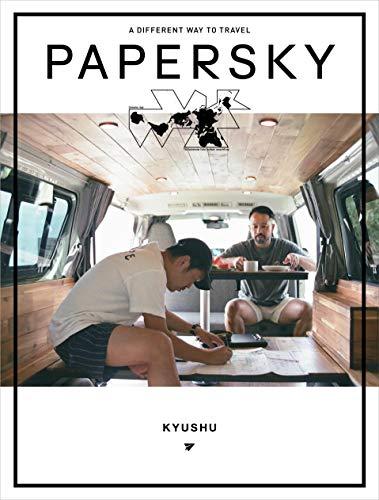 PAPERSKY(ペーパースカイ)no.63 大地の恵みをいただきに九州の国立公園へ ([テキスト])の詳細を見る