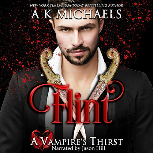 A Vampire's Thirst: Flint Audiobook By A K Michaels cover art