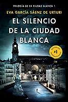 El silencio de la ciudad blanca / The Silence of the White City (White City Trilogy. Book 1) (Trilogia De La Ciudad Blanca)