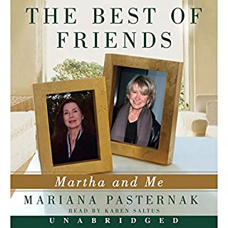The Best of Friends     Martha and Me              By:                                                                                                                                 Mariana Pasternak                               Narrated by:                                                                                                                                 Karen Saltus                      Length: 15 hrs and 21 mins     10 ratings     Overall 2.6