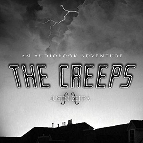 The Creeps     A Halloween Novel              By:                                                                                                                                 Justin Zeppa                               Narrated by:                                                                                                                                 Justin Zeppa                      Length: 7 hrs and 58 mins     2 ratings     Overall 4.5