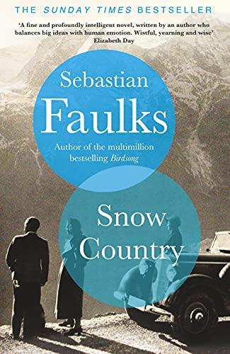 Snow Country: SUNDAY TIMES BESTSELLER by [Sebastian Faulks]
