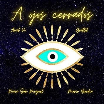 A Ojos Cerrados (feat. Grettel)