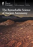 The Remarkable Science of Ancient Astronomy