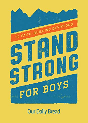 Stand Strong for Boys: 90 Faith-Building Devotions