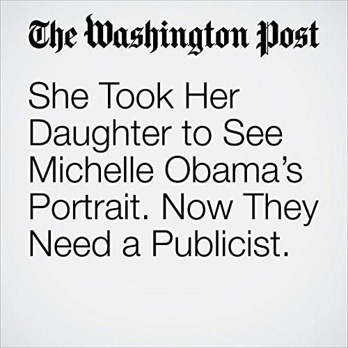 She Took Her Daughter to See Michelle Obama's Portrait. Now They Need a Publicist. copertina