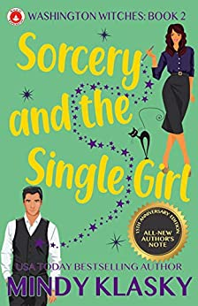 Sorcery and the Single Girl: 15th Anniversary Edition (Washington Witches Book 2) by [Mindy Klasky]