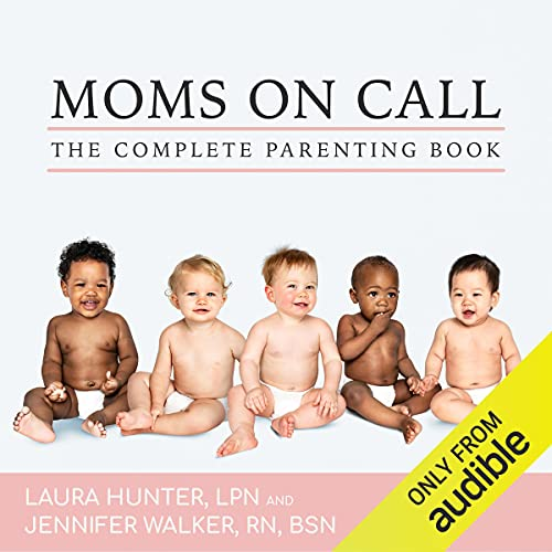 The Complete Moms on Call Parenting Book: Moms on Call, Books 1-3