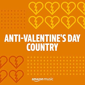 Anti-Valentine's Day Country