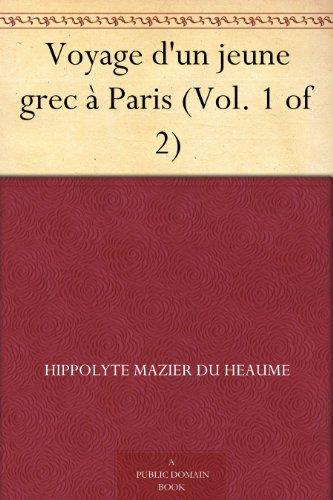 Couverture du livre Voyage d'un jeune grec à Paris (Vol. 1 of 2)