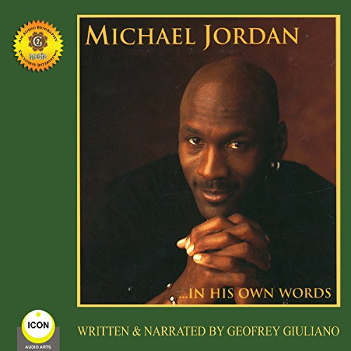 Michael Jordan - In His Own Words                   By:                                                                                                                                 Geoffrey Giuliano                               Narrated by:                                                                                                                                 Geoffrey Giuliano                      Length: 58 mins     1 rating     Overall 4.0