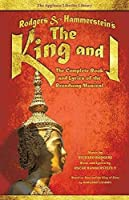 Rodgers & Hammerstein's The King and I: The Complete Book and Lyrics of the Broadway Musical (Applause Libretto Library) by Unknown(2016-11-01)